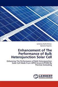 Enhancement of the Performance of Bulk Heterojunction Solar Cell