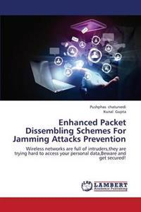 Enhanced Packet Dissembling Schemes for Jamming Attacks Prevention