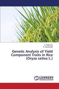 Genetic Analysis of Yield Component Traits in Rice (Oryza Sativa L.)