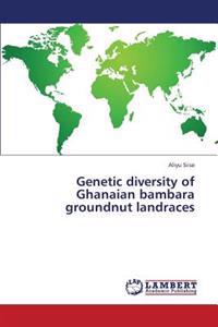 Genetic Diversity of Ghanaian Bambara Groundnut Landraces