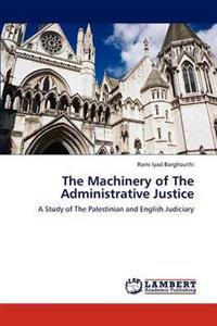 The Machinery of the Administrative Justice