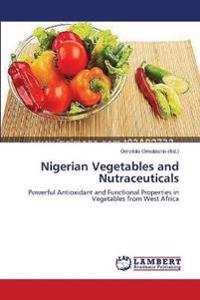 Nigerian Vegetables and Nutraceuticals