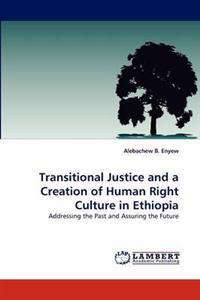 Transitional Justice and a Creation of Human Right Culture in Ethiopia