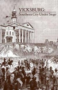 Vicksburg, Southern City Under Siege