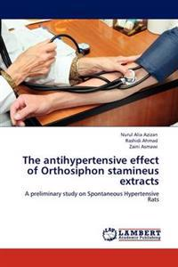 The Antihypertensive Effect of Orthosiphon Stamineus Extracts