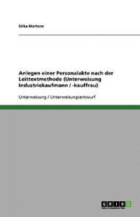 Anlegen Einer Personalakte Nach Der Leittextmethode (Unterweisung Industriekaufmann / -Kauffrau)