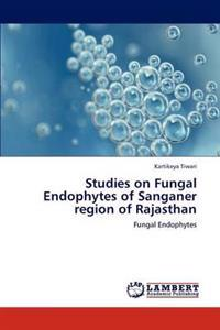 Studies on Fungal Endophytes of Sanganer Region of Rajasthan
