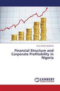 Financial Structure and Corporate Profitability in Nigeria