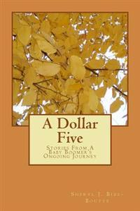 A Dollar Five: Stories from a Baby Boomer's Ongoing Journey