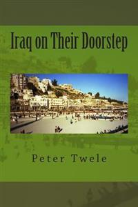 Iraq on Their Doorstep