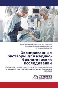 Ozonirovannye Rastvory Dlya Mediko-Biologicheskikh Issledovaniy