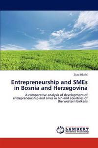 Entrepreneurship and Smes in Bosnia and Herzegovina