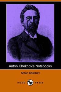 Anton Chekhov's Notebooks