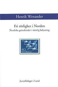 Fri rörlighet i Norden : Nordiska gränshinder i rättslig belysning