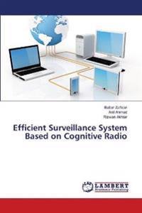 Efficient Surveillance System Based on Cognitive Radio