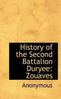 History of the Second Battalion Duryee