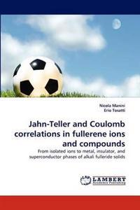 Jahn-Teller and Coulomb Correlations in Fullerene Ions and Compounds