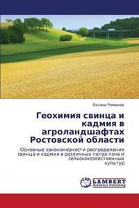 Geokhimiya Svintsa I Kadmiya V Agrolandshaftakh Rostovskoy Oblasti