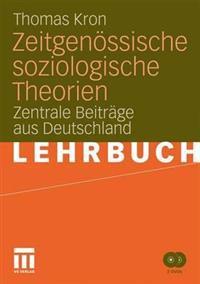Zeitgenössische Soziologische Theorien: Zentrale Beiträge Aus Deutschland