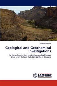 Geological and Geochemical Investigations