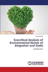 Ecocritical Analysis of Environmental Novels of Kingsolver and Ozeki