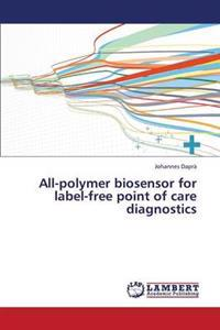 All-Polymer Biosensor for Label-Free Point of Care Diagnostics