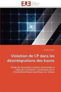 Violation de Cp Dans Les Desintegrations Des Kaons
