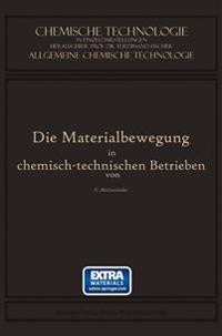 Die Materialbewegung in Chemisch-Technischen Betrieben