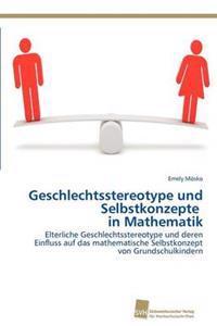 Geschlechtsstereotype Und Selbstkonzepte in Mathematik