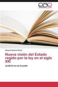 Nueva Vision del Estado Regido Por La Ley En El Siglo XXI