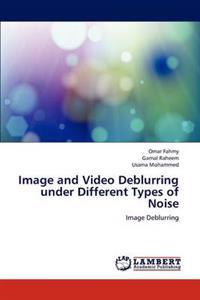 Image and Video Deblurring Under Different Types of Noise