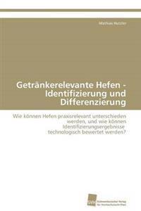 Getrankerelevante Hefen - Identifizierung Und Differenzierung