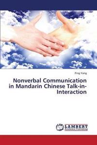 Nonverbal Communication in Mandarin Chinese Talk-In-Interaction