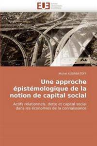 Une Approche �pist�mologique de la Notion de Capital Social