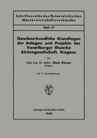Gewasserkundliche Grundlagen Der Anlagen Und Projekte Der Vorarlberger Illwerke Aktiengesellschaft, Bregenz