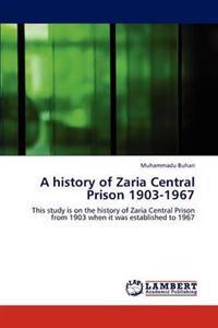 A History of Zaria Central Prison 1903-1967