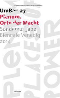 Plenum - Orte Der Macht: Sonderausgabe Biennale Venedig 2014