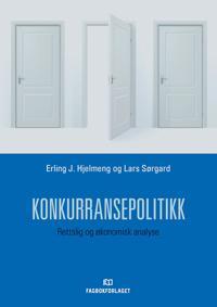 Konkurransepolitikk - Erling J. Hjelmeng, Lars Sørgard pdf epub