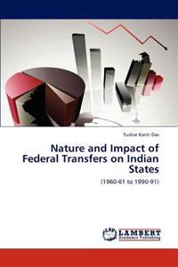 Nature and Impact of Federal Transfers on Indian States