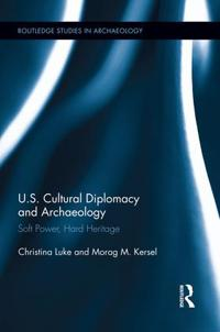 U.S. Cultural Diplomacy and Archaeology