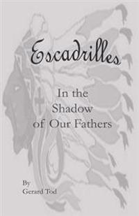 Escadrilles: In the Shadow of Our Fathers