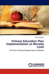 Primary Education Plan Implementation at Woreda Level