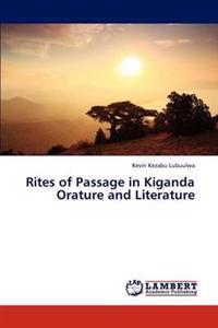 Rites of Passage in Kiganda Orature and Literature