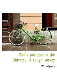 Man's Position in the Universe, a Rough Survey