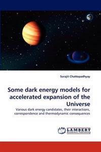 Some Dark Energy Models for Accelerated Expansion of the Universe