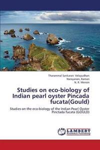 Studies on Eco-Biology of Indian Pearl Oyster Pincada Fucata(gould)