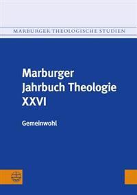 Marburger Jahrbuch Theologie XXVI: Gemeinwohl