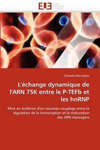 L'�change Dynamique de l'Arn 7sk Entre Le P-Tefb Et Les Hnrnp
