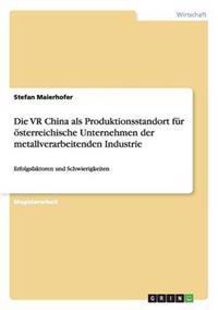 Die VR China ALS Produktionsstandort Fur Osterreichische Unternehmen Der Metallverarbeitenden Industrie