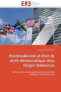 Postmodernite Et Etat de Droit Democratique Chez Jurgen Habermas